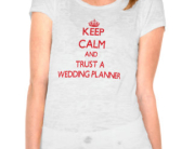 keep_calm_and_trust_a_wedding_planner_tshirt-r6251ad8ec8f048679add7e554f5f92b0_iq3h9_324